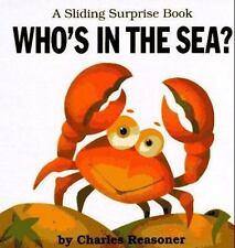 Who's in the Sea? (Sliding Surprise Books) Reasoner, Charles Hardcover