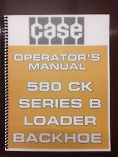 Case 580 CK Series B Loader Backhoe Operators Manual Owners Manual