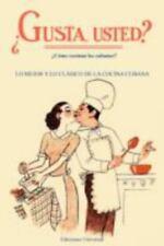 Gusta Usted: Como Cocinan los Cubanos/Lo Mejor y Lo Clasico de la Cocina Cubana