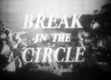 "16MM Feature FILM REEL ""Break in the Circle"", Forest Tucker & Eva Bartok, 1955"