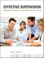 Effective Supervision : A Guidebook for Supervisors, Team Leaders, and Work Coac