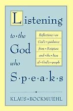 Listening to the God Who Speaks : Reflections on God's Guidance from...