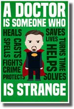 A Doctor is Someone Who is Strange - Dr. Strange - NEW Funny Humor POSTER hu482