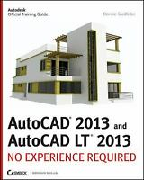 AutoCAD 2013 and AutoCAD LT 2013 : No Experience Required Donnie Gladfelter