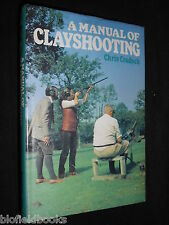 A Manual of Clayshooting by Chris Cradock 1983-1st, Shooting, Field & Gun Sports