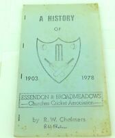 "RARE ""HISTORY OF ESSENDON & BROADMEADOWS CHURCHES CRICKET ASSOC 1903 - 1978"""