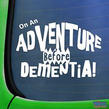 On An Adventure Before Dementia Funny Car Window Bumper Vinyl Sticker