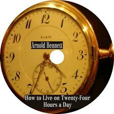 How to Live on Twenty-Four Hours a Day, Arnold Bennett Audiobook on 1 MP3 CD