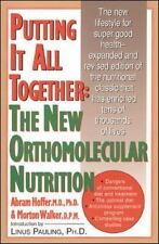 Putting It All Together : The New Orthomolecular Nutrition by Morton Walker and