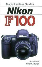 Magic Lantern Guides ~ Nikon F100 Manual Camera Book Artur Landt & Peter Burian