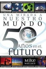 Una mirada a nuestro mundo 50 años en el futuro: 60 Of The World's Gre-ExLibrary