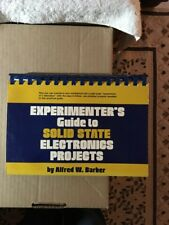 Experimenters Guide To Solid State Electronics Projects- Alfred W Barber-1980