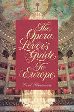 OPERA LOVER'S GUIDE TO EUROPE Carol Plantamura **GOOD COPY**