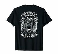 Black I Don't Ride My Own Bike (on back) Tshirt- Funny Gift 100% Cotton