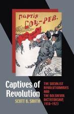 Captives of Revolution: The Socialist Revolutionaries & Bolshevik Dictatorship