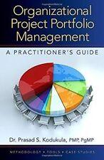 Organizational Project Portfolio Management: A Practitioner?s Guide, Prasad Kodu