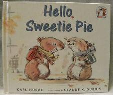 Hello, Sweetie Pie (Lola Books) by Carl Norac/Claude K. Dubois, HC, 2001