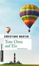 Tote Oma auf Eis von Christiane Martini (2017, Taschenbuch)