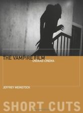 The Vampire Film: Undead Cinema (Short Cuts) by Weinstock, Jeffrey
