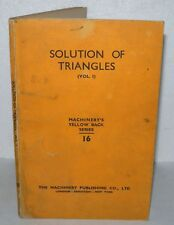 Solution Of Triangles - Volume 1 Only, Machinery's Yellow Back Series, 2nd Ed.