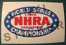 1970 NHRA WORLD SERIES CHAMPIONSHIP VINYL DECAL - STICKER-DRAG RACING - DRAG CAR