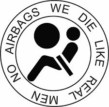 No Airbags We Die Like Real Men Vinyl Decal Sticker EURO JDM DUB VW Funny Jap