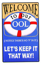 """16""""h Welcome to Our Ool Notice There's No """"P"""" In It Tin Sign Pool Pee Funny Hang"""