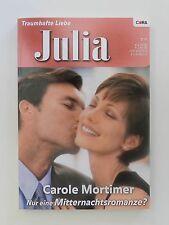 Traumhafte Liebe Julia Carole Mortimer Nur eine Mitternachtsromanze Cora Buch