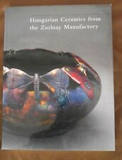 Hungarian Ceramics From the Zsolnay Manufactory Yale U.P. Small Folio Color Illu