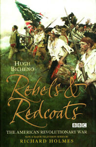 Rebels and Redcoats by Hugh Bicheno Revolutionary War Hardcover Harper Collins