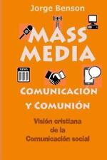 MASS MEDIA, Comunicacion y Comunion : Visión Cristiana de la Comunicación...