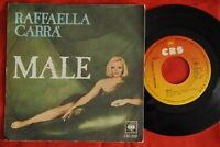 """RAFAELLA CARRA' MALE/SCIOCCO 1975 RARE EXYU 7"""" PS"""