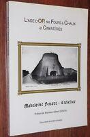 L'AGE D'OR DES FOURS A CHAUX ET DES CIMENTERIES Madeleine Fenart-Cuvelier 1991