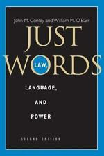 Chicago Series in Law and Society: Just Words : Law, Language, and Power by...