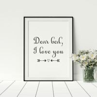 Dear Bed I Love You Quote Poster For Bedroom Wall Art Framed A1 A2 A3 A4 A5