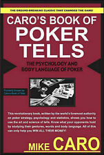 Caro's Book of Tells, the Body Language and Psychology of Poker by Mike Caro...