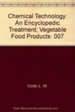 Chemical Technology: An Encyclopedic Treatment; Vegetable Food Products, Codd, L
