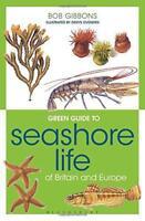 Verde Guide To Seashore Life Of Britain Y Europa (Verde Guías) Por Bob Gibbons