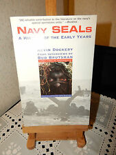 NAVY SEALS: A HISTORY OF EARLY YEARS BY KEVIN DOCKERY~INTERVIEWS BUD BRUTSMAN
