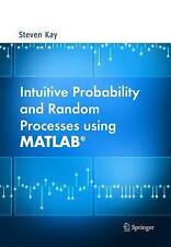 NEW Intuitive Probability and Random Processes using MATLAB by Steven Kay