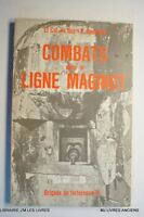 (1954RR.0) COMBATS DANS LA LIGNE MAGINOT 1973 LT COL. DE RESve R. RODOLPHE