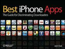Best iPhone Apps: The Guide for Discriminating Downloaders by Josh Clark...