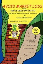 Avoid Market Loss with Trust Deed Investing : The How to Book on Investing in...