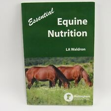 Essential Equine Nutrition Softcover Horse Book LA Waldron 2012 Healthy Horses