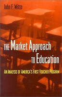 The Market Approach to Education: An Analysis of A