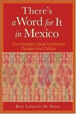 Theres a Word for It in Mexico by Boye Lafayette De Mente