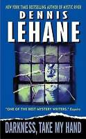 Darkness, Take My Hand (Patrick Kenzie/Angela Gennaro Novels), Lehane, Dennis |