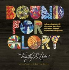 Bound for Glory : Celebrating the Gift of African American Spirituals Through Ex