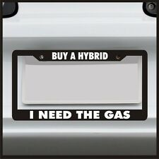 Buy a Hybrid I Need the Gas License Plate Frame funny car truck diesel