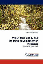 Urban land policy and housing development in Indonesia: Surabaya as a case study